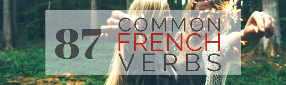 French Vocabulary: 87 Common French Verbs