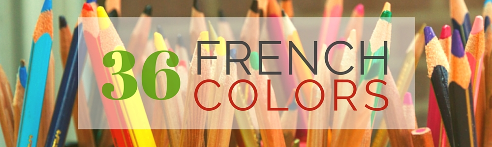 French Vocabulary: 36 French Colors