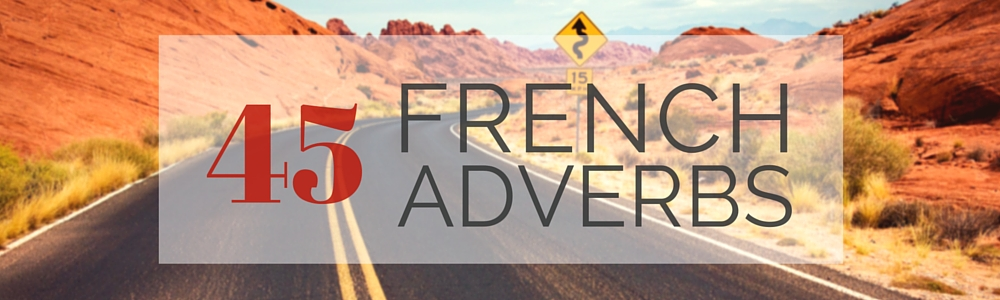 45 French Adverbs